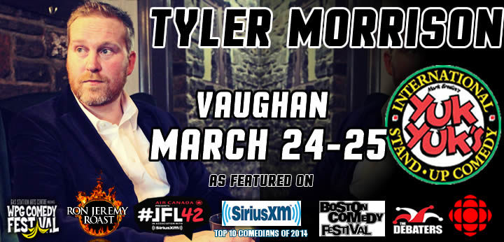Tyler Headlining Yuk Yuks Vaughan March 24-25